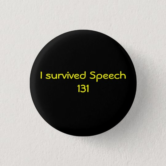 I survived Speech 131 3 Cm Round Badge