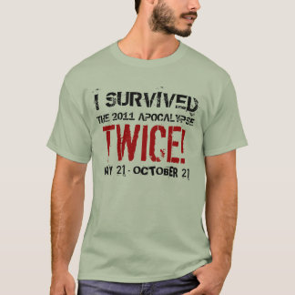 I Survived The 2011 Apocalypse Twice Shirt