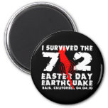 I Survived the 7.2 Easter Day Earthquake Refrigerator Magnets