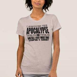 I Survived the Apocalypse 2012 T-Shirt