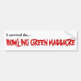 I survived the Bowling Green Massacre sticker Bumper Sticker