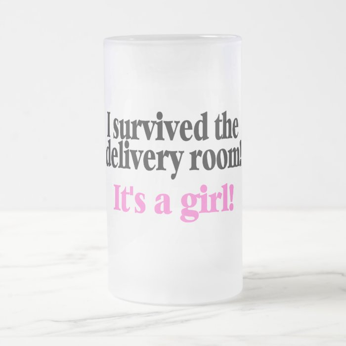 I Survived The Delivery Room Its A Girl Frosted Glass Beer Mug