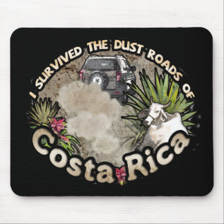 I survived the Dust Roads of Costa Rica Mousepads