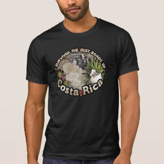 I survived the Dust Roads of Costa Rica T-Shirt