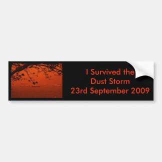 I Survived The Dust Storm 2009... Bumper Sticker