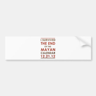 I Survived the end of the Mayan Calendar 12.21.12 Bumper Sticker