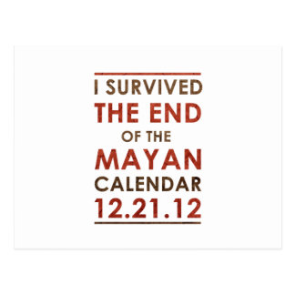 I Survived the end of the Mayan Calendar 12.21.12 Postcard