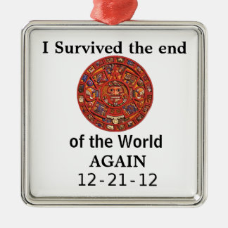 I Survived the End of the World Again Ornament