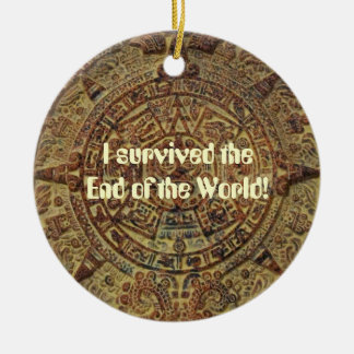 I survived the End of the World Mayan Calendar Round Ceramic Decoration