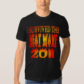 I Survived The Heat Wave 2011 Tee Shirts
