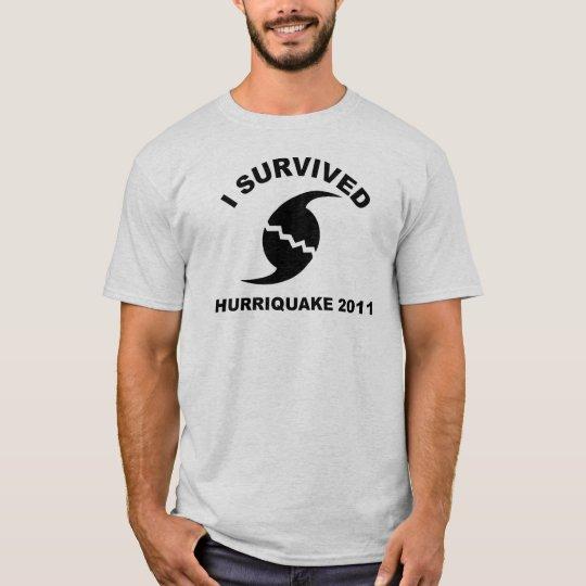 I survived the hurriquake T-Shirt
