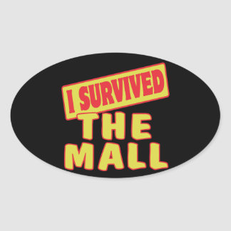 I SURVIVED THE MALL OVAL STICKERS