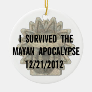I Survived the Mayan Apocalypse Round Ceramic Decoration