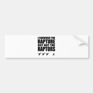 I Survived The Rapture But Not The Raptors Bumper Sticker