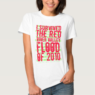 I survived the Red River Valley flood of 2010. T Shirt