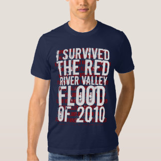 I survived the Red River Valley flood of 2010. T-shirts