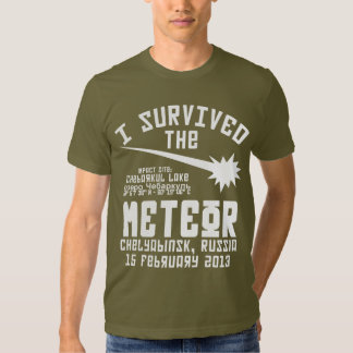I Survived The Russian Meteor T Shirts