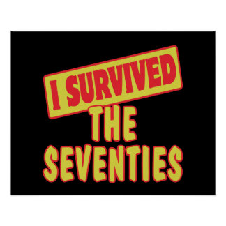 I SURVIVED THE SEVENTIES POSTERS