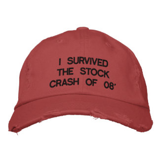 I SURVIVED THE STOCK CRASH OF 08' - Customized Embroidered Hats