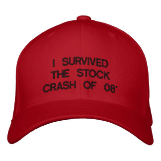 I SURVIVED THE STOCK CRASH OF 08' EMBROIDERED BASEBALL CAP