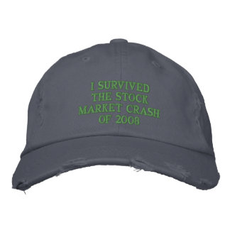 I SURVIVED THE STOCK CRASH OF 2008 BASEBALL CAP