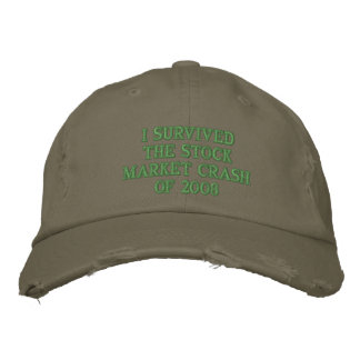I SURVIVED THE STOCK CRASH OF 2008 EMBROIDERED BASEBALL CAPS