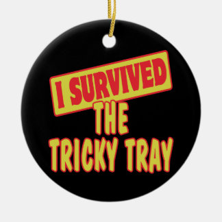 I SURVIVED THE TRICKY TRAY ROUND CERAMIC DECORATION