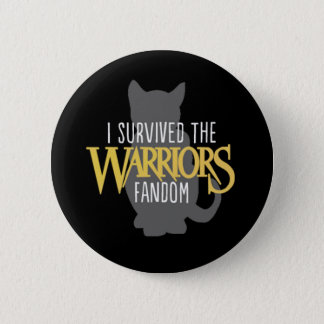 "I Survived the Warriors Fandom - 2.5"" Button"