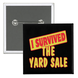 I SURVIVED THE YARD SALE 15 CM SQUARE BADGE