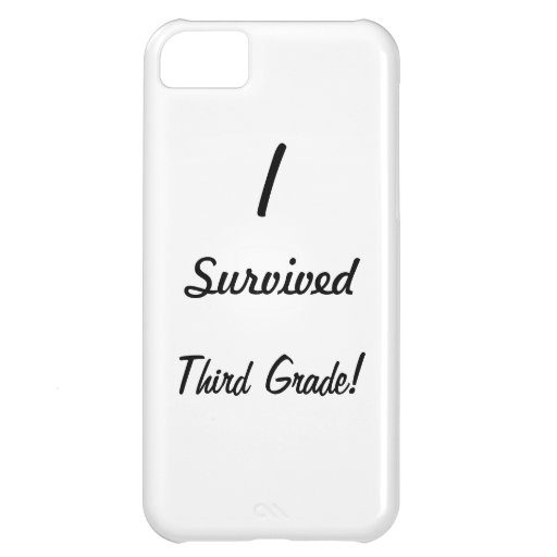 I survived Third Grade! iPhone 5C Covers
