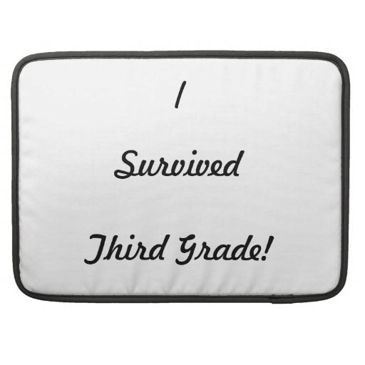 I survived Third Grade! Sleeve For MacBooks