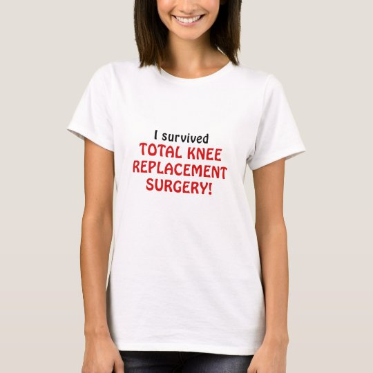 I Survived Total Knee Replacement Surgery T-Shirt