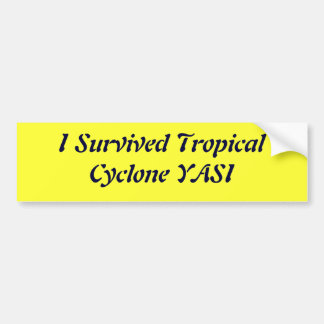 I Survived Tropical Cyclone YASI Bumper Sticker