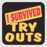I SURVIVED TRY OUTS SQUARE STICKER