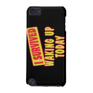 I SURVIVED WAKING UP TODAY iPod TOUCH 5G CASE