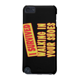 I SURVIVED WALKING IN YOUR SHOES iPod TOUCH (5TH GENERATION) CASES