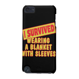 I SURVIVED WEARING BLANKET WITH SLEEVES iPod TOUCH (5TH GENERATION) COVERS