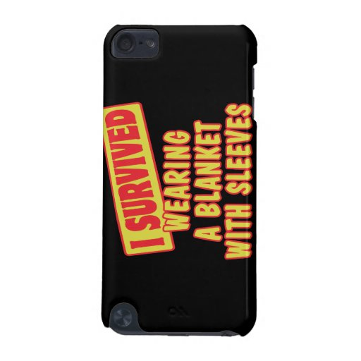 I SURVIVED WEARING BLANKET WITH SLEEVES iPod TOUCH 5G CASES