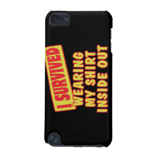 I SURVIVED WEARING SHIRT INSIDE OUT iPod TOUCH (5TH GENERATION) CASES