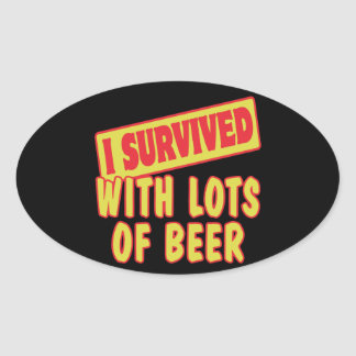 I SURVIVED WITH LOTS OF BEER STICKER