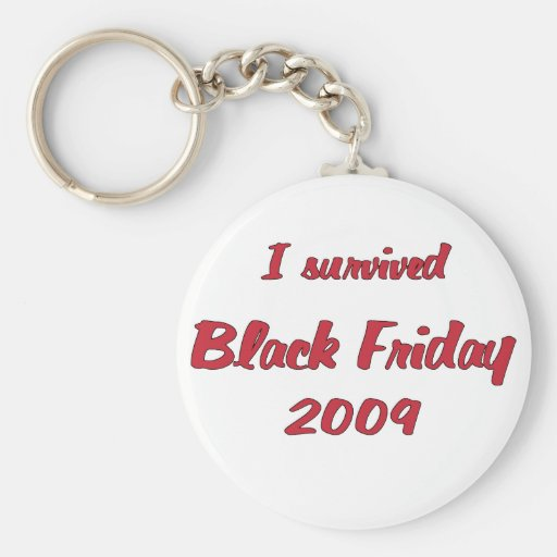 I survivied Black Friday 2009 shopping Keychain