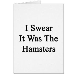 I Swear It Was The Hamsters Note Card