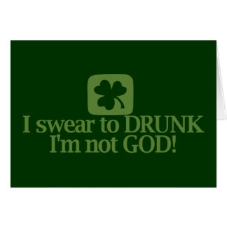 I Swear To Drunk I m NOT God Cards