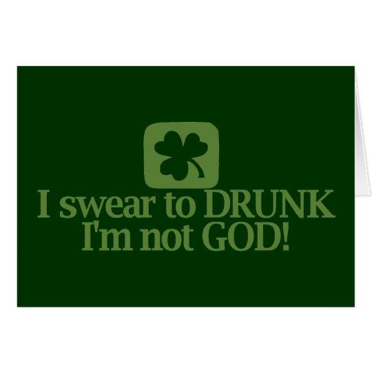 I Swear To Drunk I'm NOT God! Card
