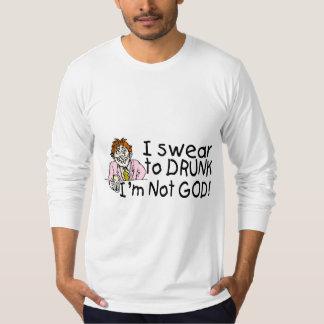 I Swear To Drunk Im Not God (Drunk Man) Shirt