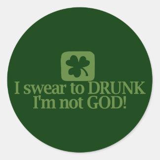 I Swear To Drunk I'm NOT God! Round Sticker
