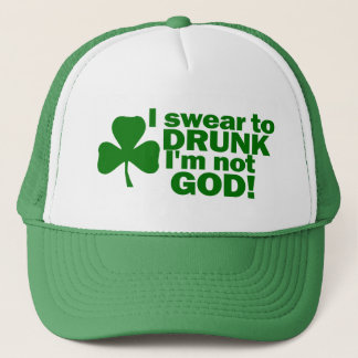 I Swear To Drunk I'm Not God! Trucker Hat
