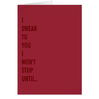 I Swear To You.. Naughty Funny Valentines Day Card