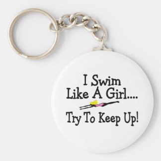 I Swim Like A Girl Try To Keep Up Basic Round Button Key Ring