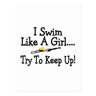 I Swim Like A Girl Try To Keep Up Postcard
